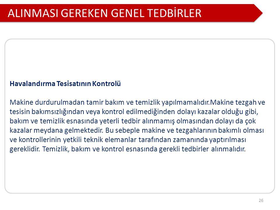 ALINMASI GEREKEN GENEL TEDBİRLER