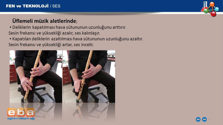 FEN ve TEKNOLOJİ / SES Üflemeli müzik aletlerinde;