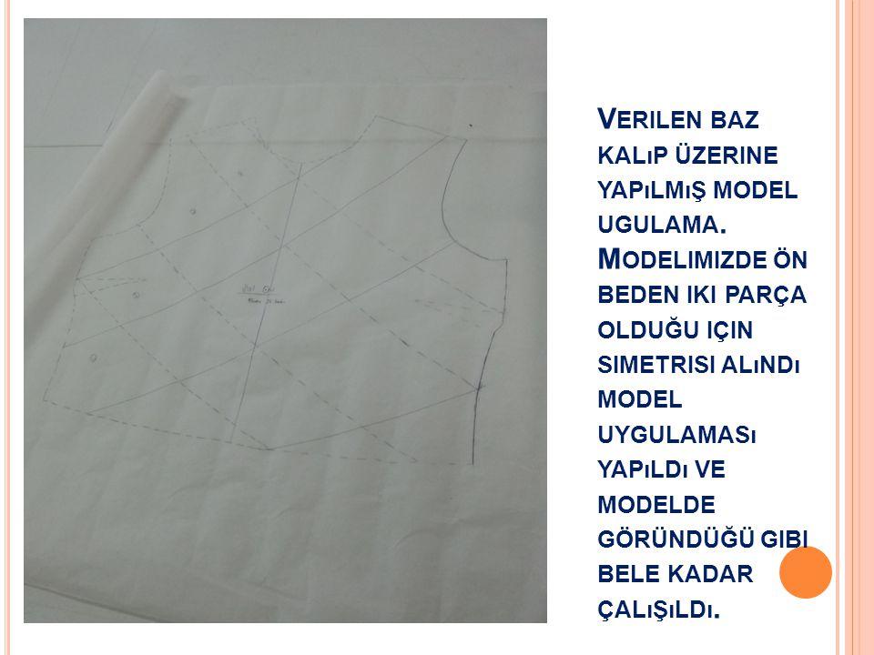 Verilen baz kalıp üzerine yapılmış model ugulama