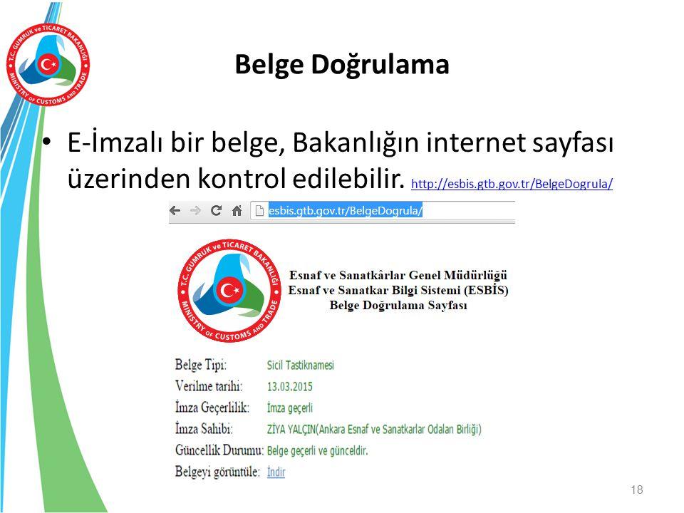 Belge Doğrulama E-İmzalı bir belge, Bakanlığın internet sayfası üzerinden kontrol edilebilir.