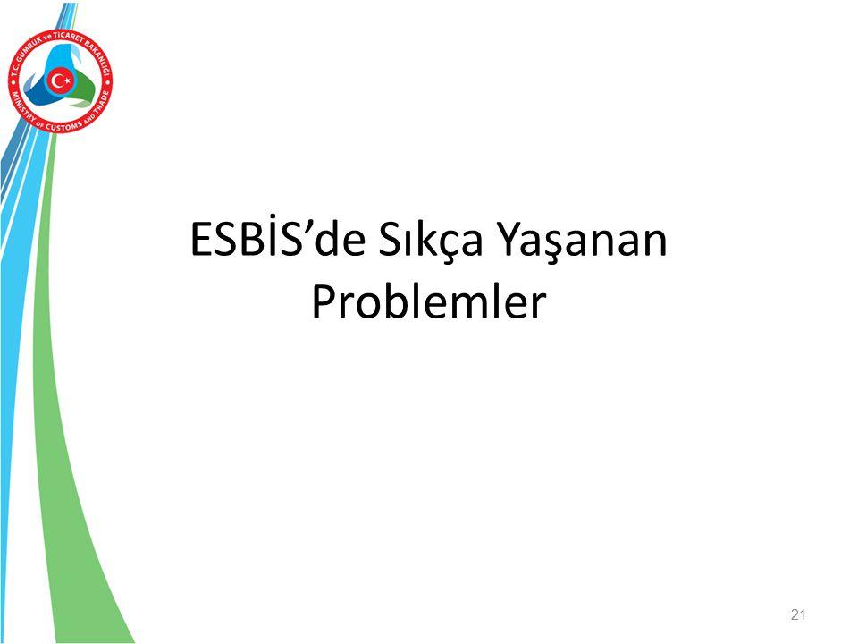 ESBİS'de Sıkça Yaşanan Problemler