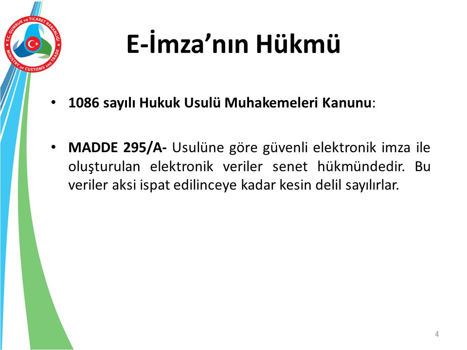 E-İmza'nın Hükmü 1086 sayılı Hukuk Usulü Muhakemeleri Kanunu: