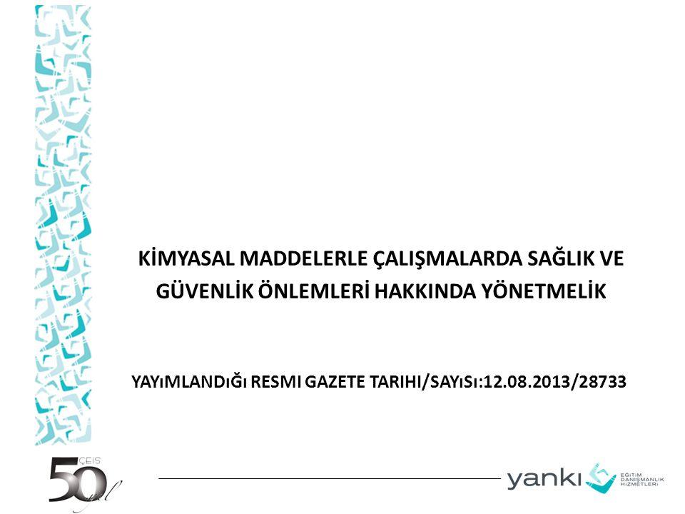 Yayımlandığı Resmi Gazete Tarihi/Sayısı:12.08.2013/28733