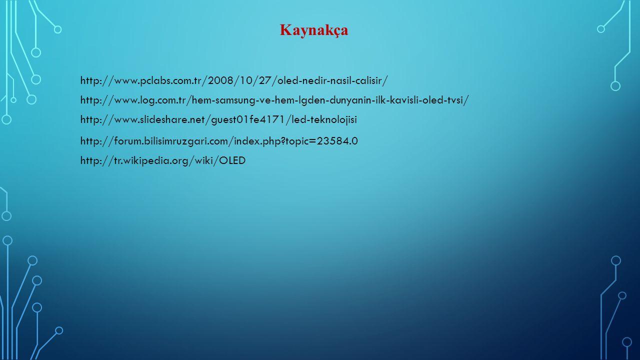 Kaynakça http://www.pclabs.com.tr/2008/10/27/oled-nedir-nasil-calisir/