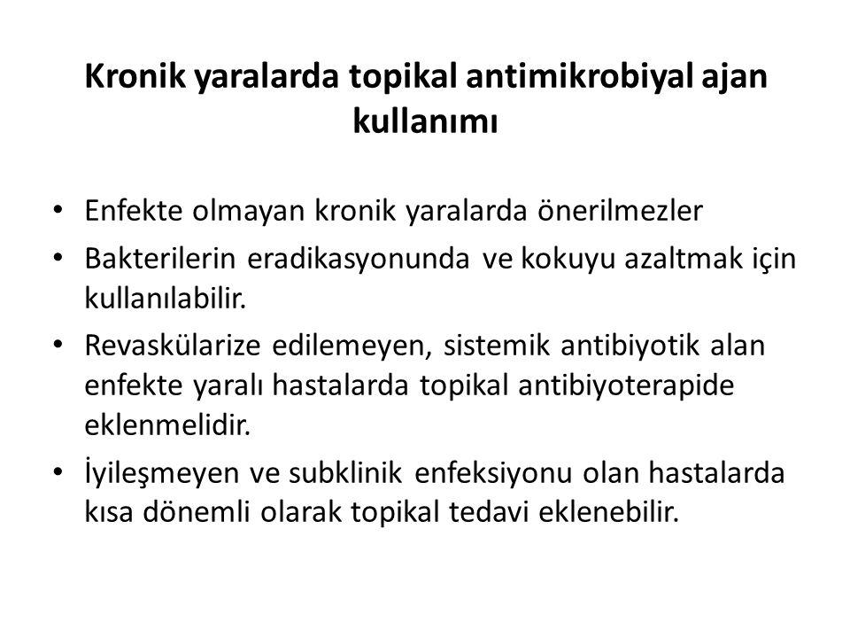 Kronik yaralarda topikal antimikrobiyal ajan kullanımı