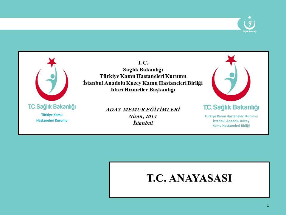 T.C. ANAYASASI T.C. Sağlık Bakanlığı Türkiye Kamu Hastaneleri Kurumu