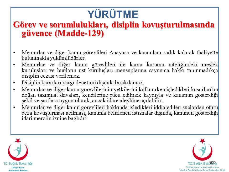 YÜRÜTME Görev ve sorumlulukları, disiplin kovuşturulmasında güvence (Madde-129)