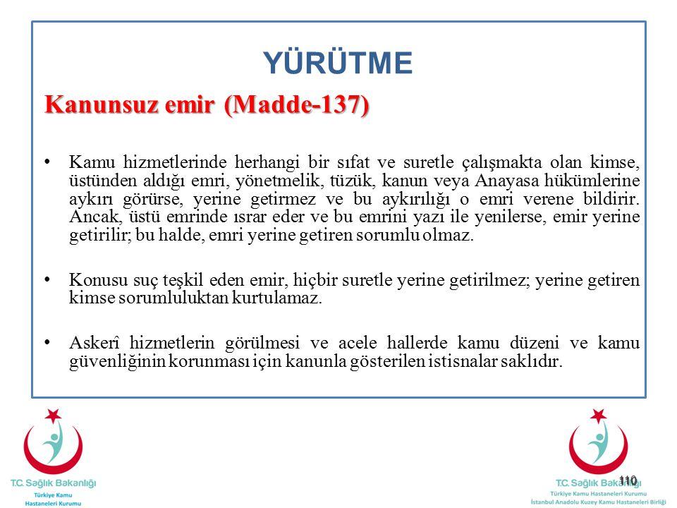 YÜRÜTME Kanunsuz emir (Madde-137)