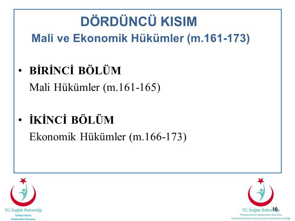 DÖRDÜNCÜ KISIM Mali ve Ekonomik Hükümler (m.161-173)
