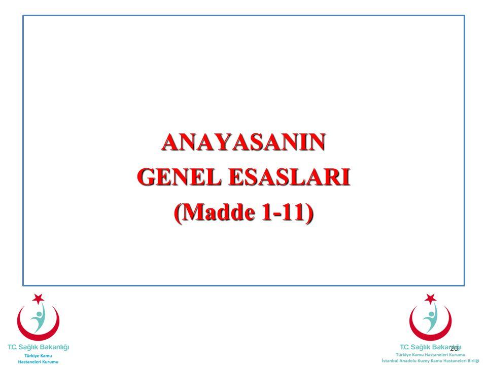ANAYASANIN GENEL ESASLARI (Madde 1-11)