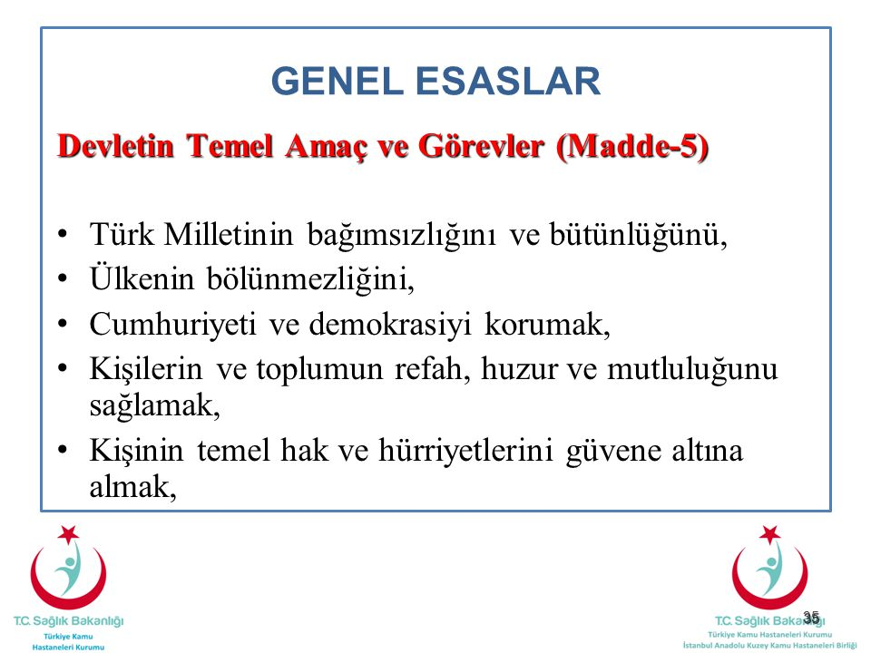 GENEL ESASLAR Devletin Temel Amaç ve Görevler (Madde-5)