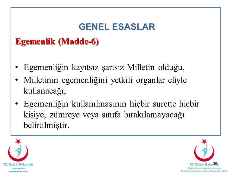GENEL ESASLAR Egemenlik (Madde-6)