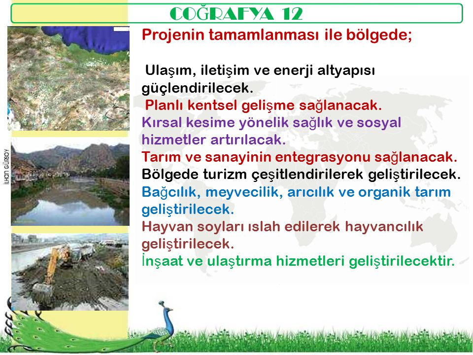 COĞRAFYA 12 Projenin tamamlanması ile bölgede;