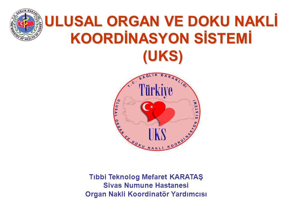 ULUSAL ORGAN VE DOKU NAKLİ KOORDİNASYON SİSTEMİ (UKS)
