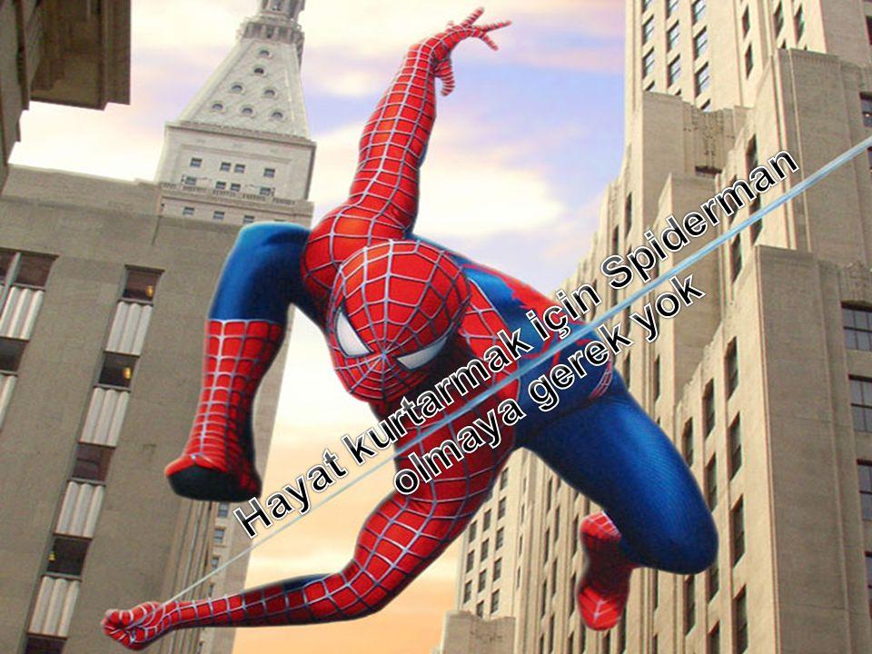 Hayat kurtarmak için Spiderman olmaya gerek yok