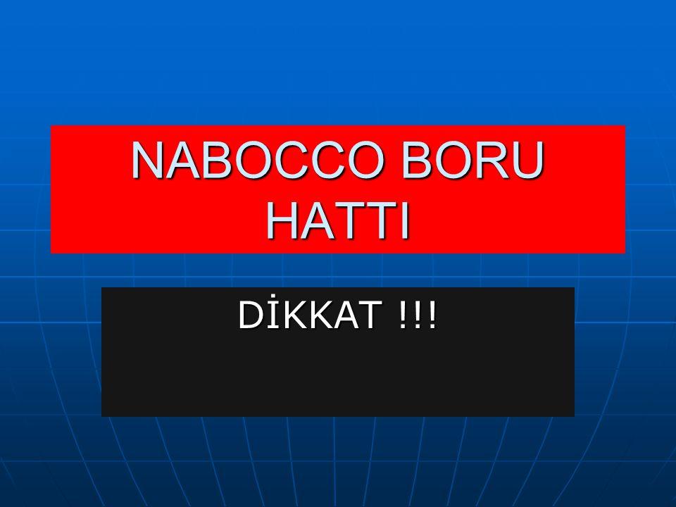 NABOCCO BORU HATTI DİKKAT !!!