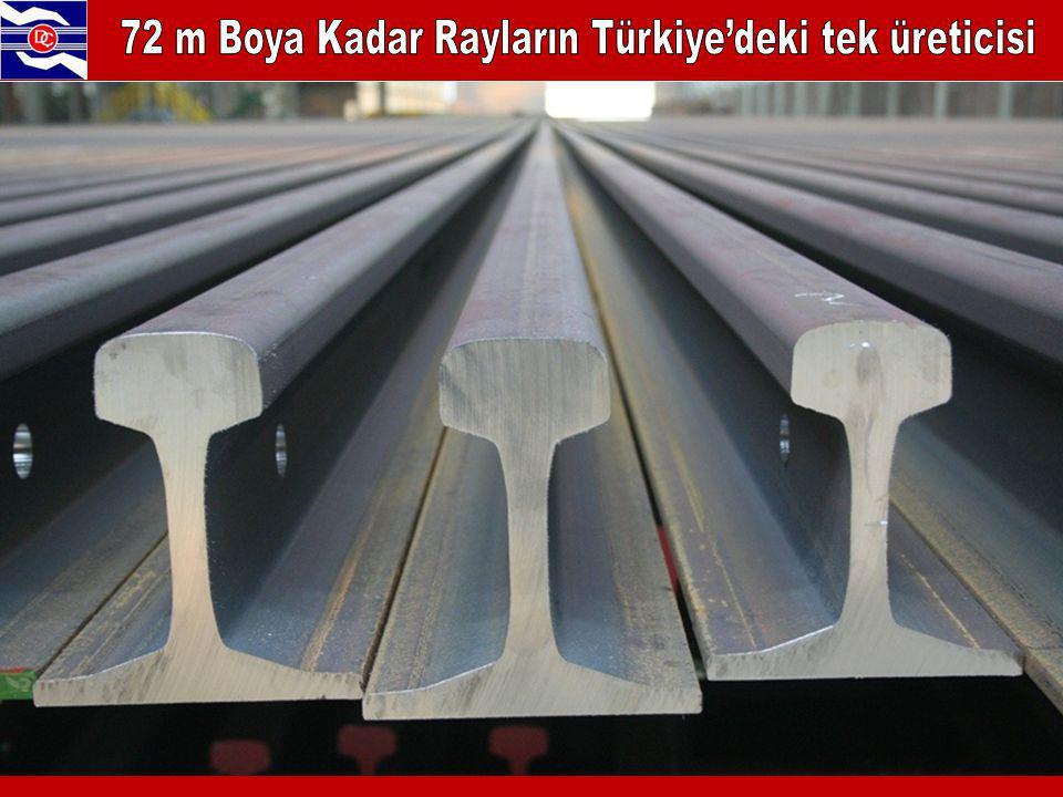 72 m Boya Kadar Rayların Türkiye'deki tek üreticisi