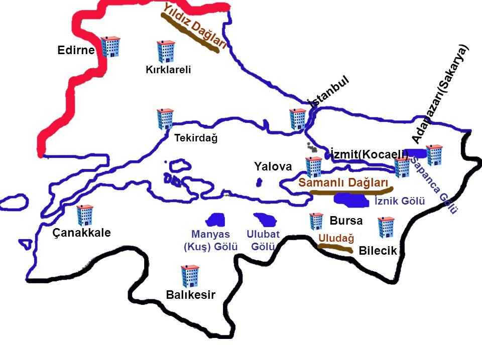 Yıldız Dağları Edirne Adapazarı(Sakarya) İstanbul İzmit(Kocaeli)