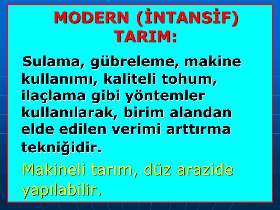 MODERN (İNTANSİF) TARIM: