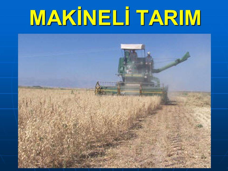 MAKİNELİ TARIM