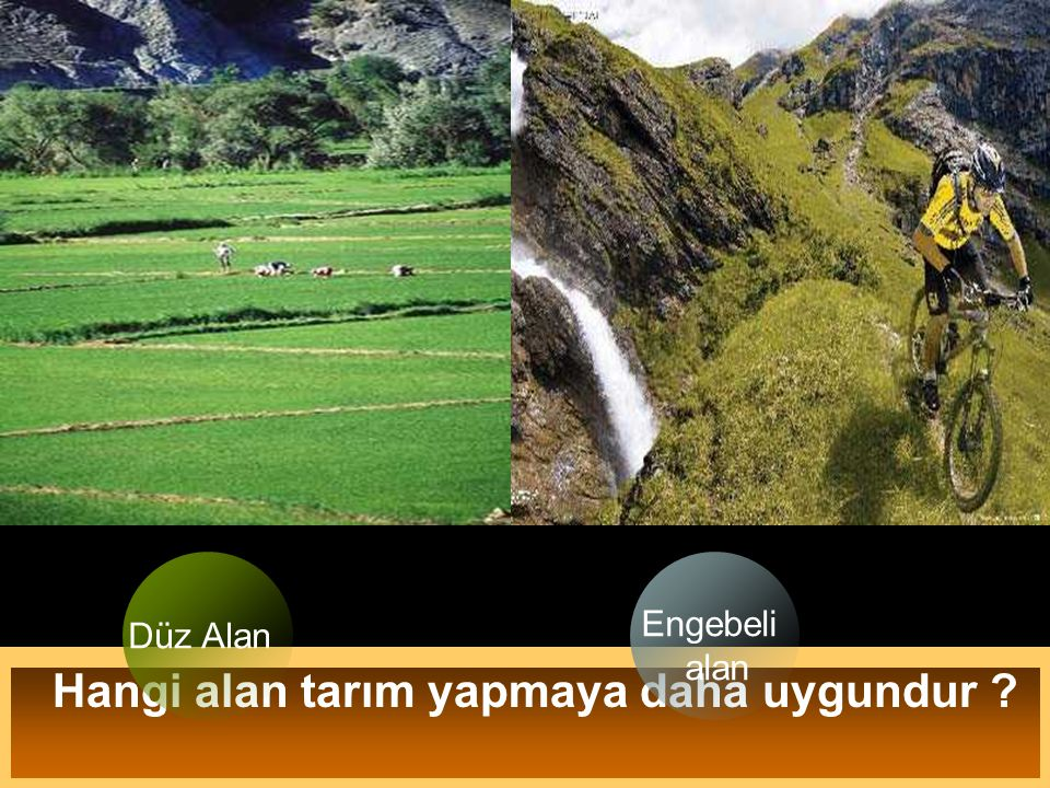 Hangi alan tarım yapmaya daha uygundur