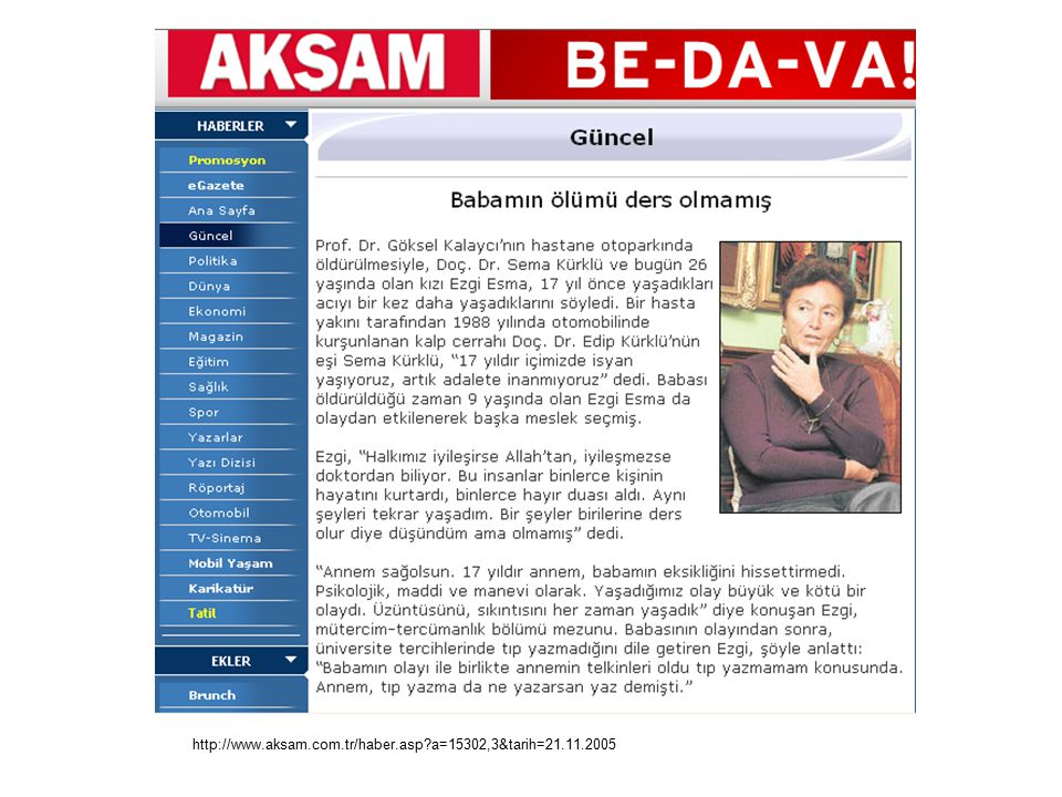 http://www.aksam.com.tr/haber.asp a=15302,3&tarih=21.11.2005