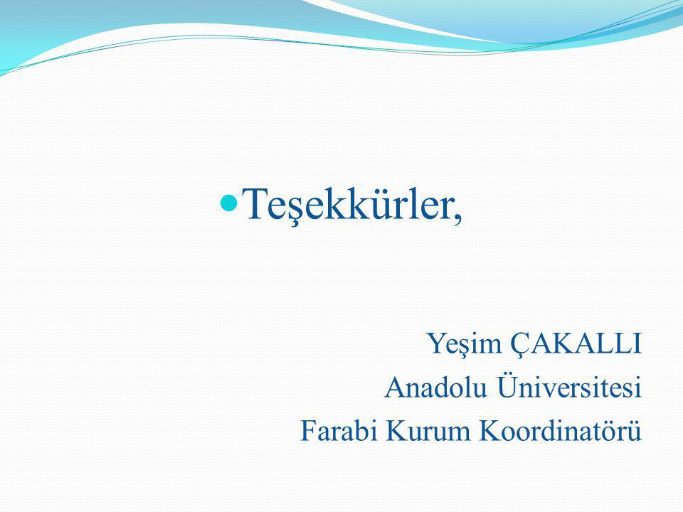 Teşekkürler, Yeşim ÇAKALLI Anadolu Üniversitesi