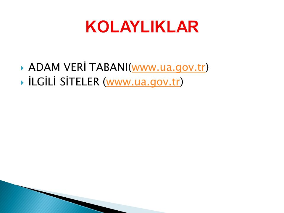 KOLAYLIKLAR ADAM VERİ TABANI(www.ua.gov.tr)