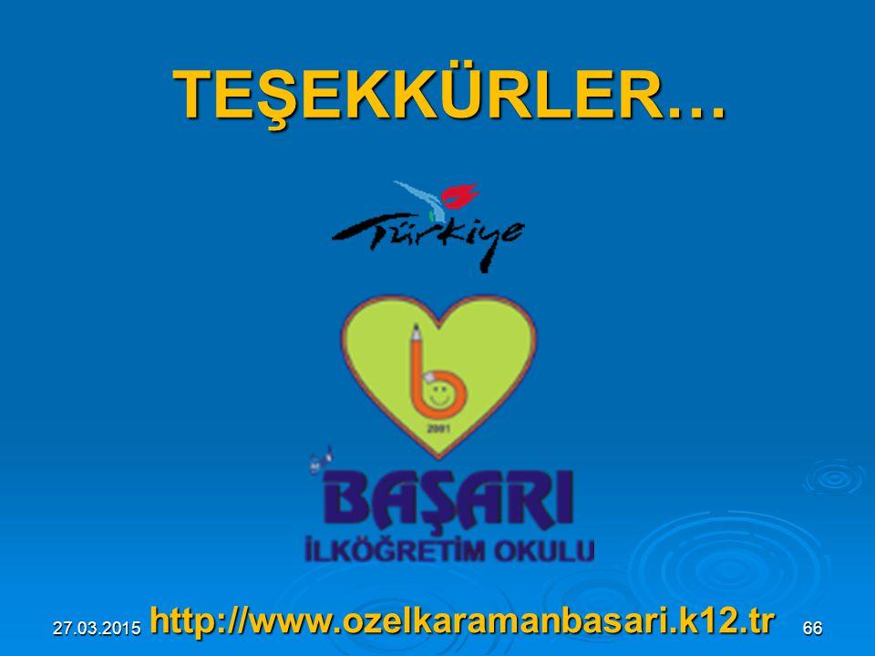 TEŞEKKÜRLER… http://www.ozelkaramanbasari.k12.tr 08.04.2017