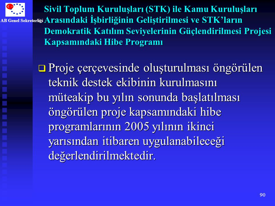 Sivil Toplum Kuruluşları (STK) ile Kamu Kuruluşları Arasındaki İşbirliğinin Geliştirilmesi ve STK'ların Demokratik Katılım Seviyelerinin Güçlendirilmesi Projesi Kapsamındaki Hibe Programı