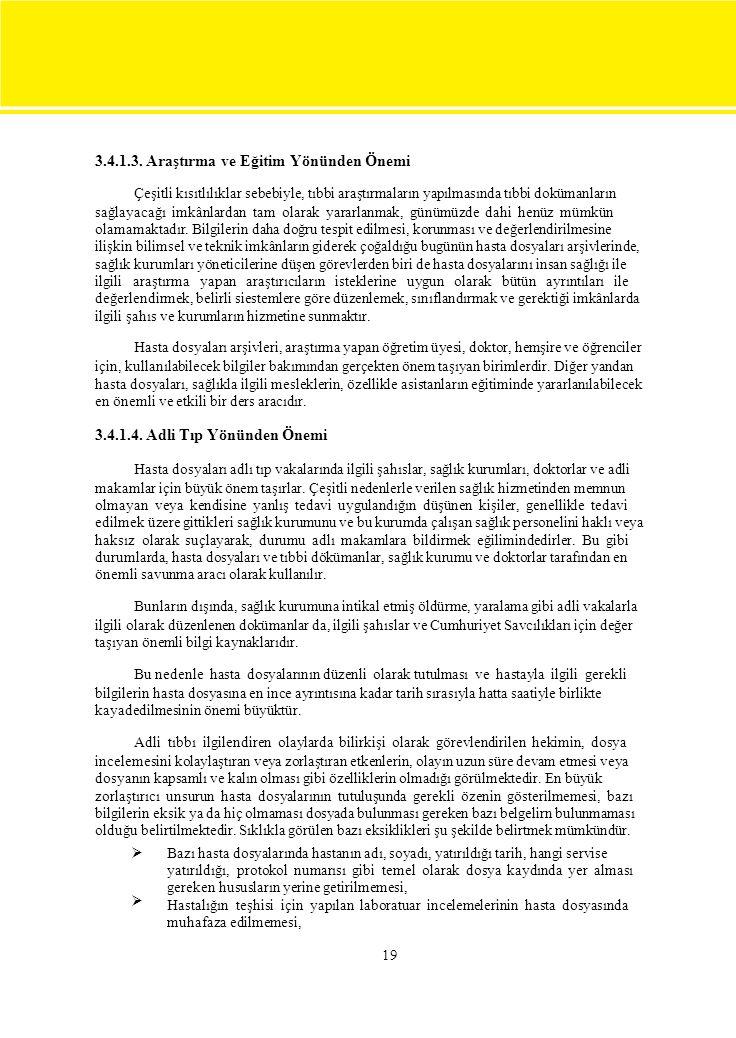 3.4.1.3. Araştırma ve Eğitim Yönünden Önemi
