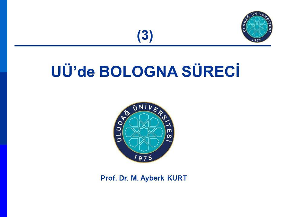 (3) UÜ'de BOLOGNA SÜRECİ Prof. Dr. M. Ayberk KURT 30