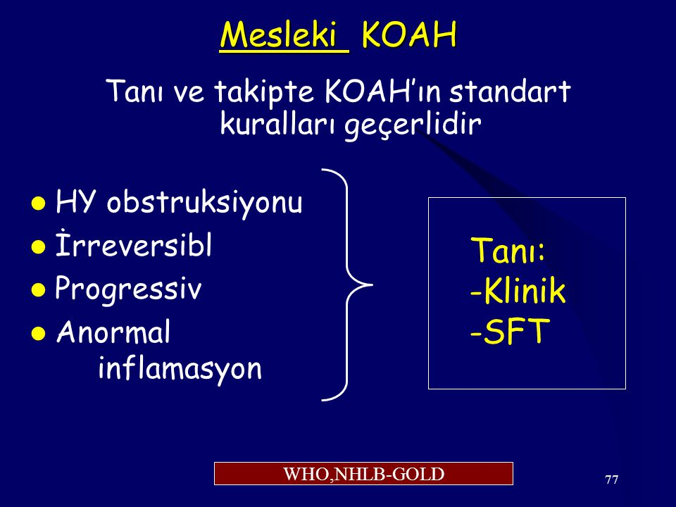 Tanı ve takipte KOAH'ın standart kuralları geçerlidir