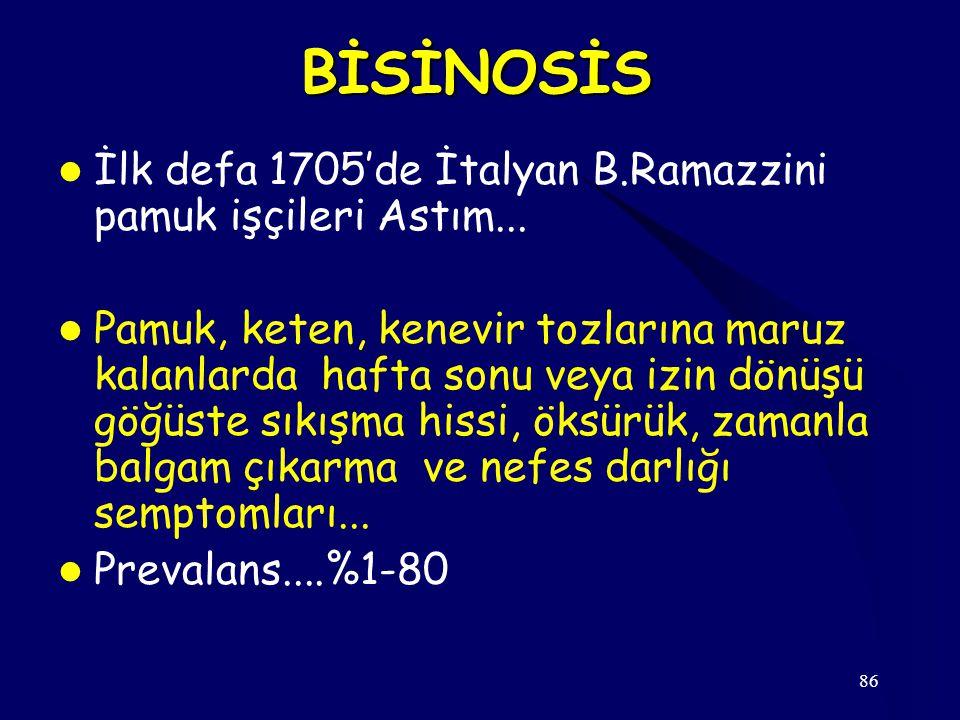 BİSİNOSİS İlk defa 1705'de İtalyan B.Ramazzini pamuk işçileri Astım...