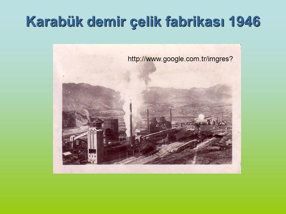 Karabük demir çelik fabrikası 1946