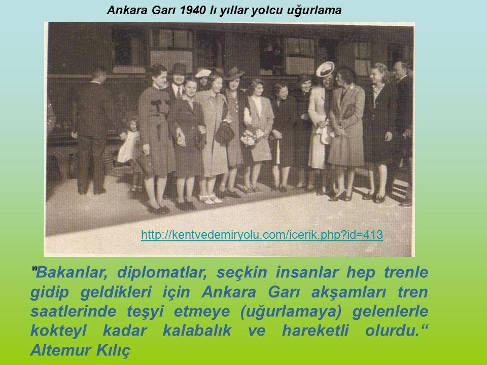 Ankara Garı 1940 lı yıllar yolcu uğurlama