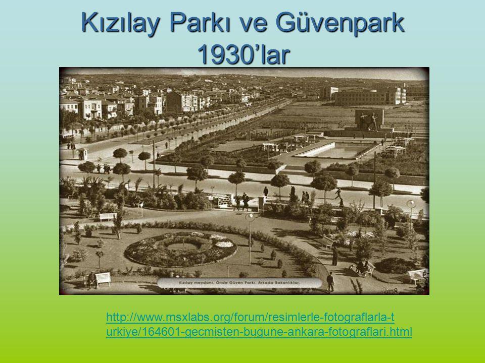 Kızılay Parkı ve Güvenpark 1930'lar