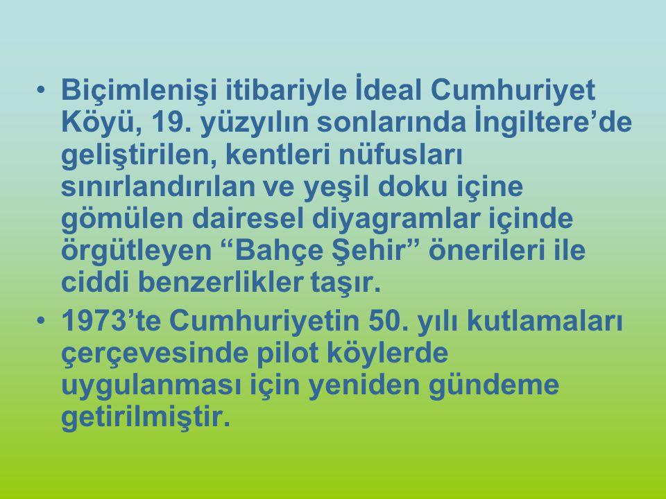 Biçimlenişi itibariyle İdeal Cumhuriyet Köyü, 19