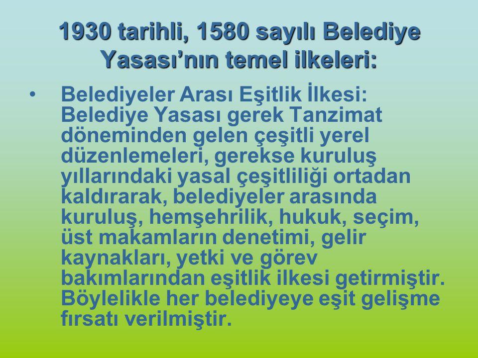 1930 tarihli, 1580 sayılı Belediye Yasası'nın temel ilkeleri: