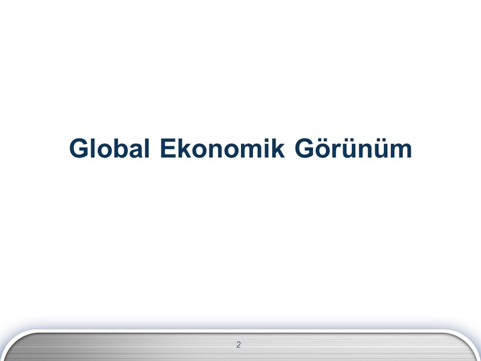 Global Ekonomik Görünüm