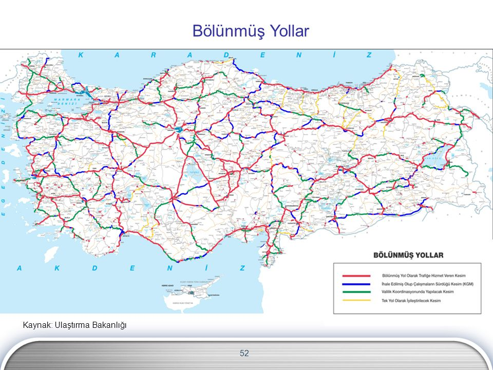 Bölünmüş Yollar Kaynak: Ulaştırma Bakanlığı