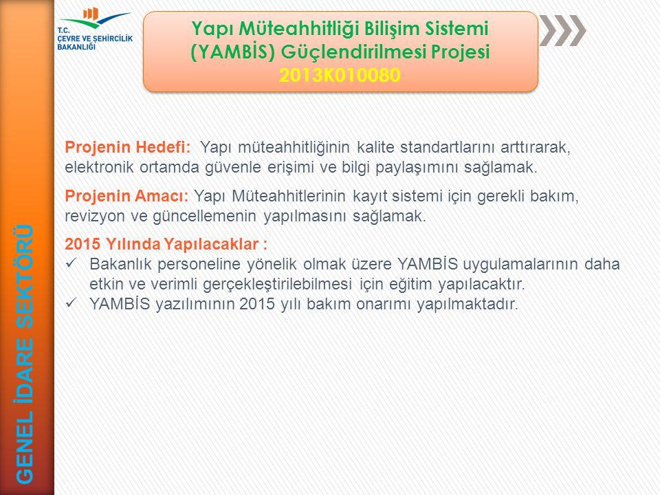 Yapı Müteahhitliği Bilişim Sistemi (YAMBİS) Güçlendirilmesi Projesi