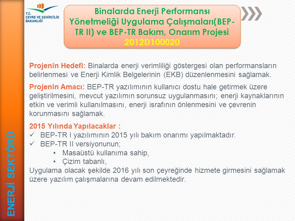 Binalarda Enerji Performansı Yönetmeliği Uygulama Çalışmaları(BEP-TR II) ve BEP-TR Bakım, Onarım Projesi