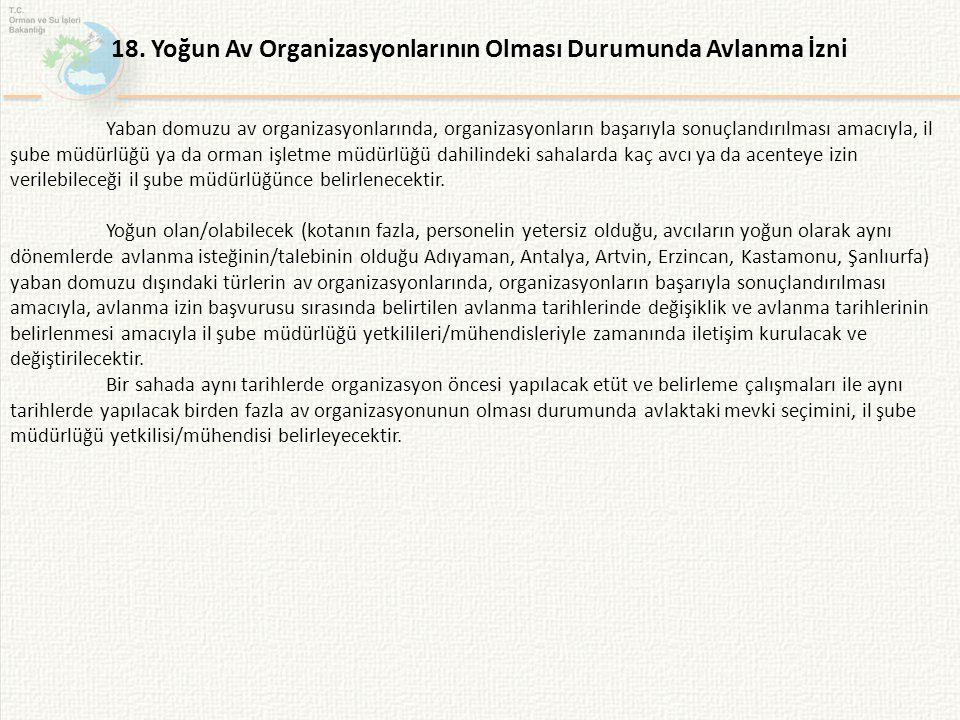 18. Yoğun Av Organizasyonlarının Olması Durumunda Avlanma İzni