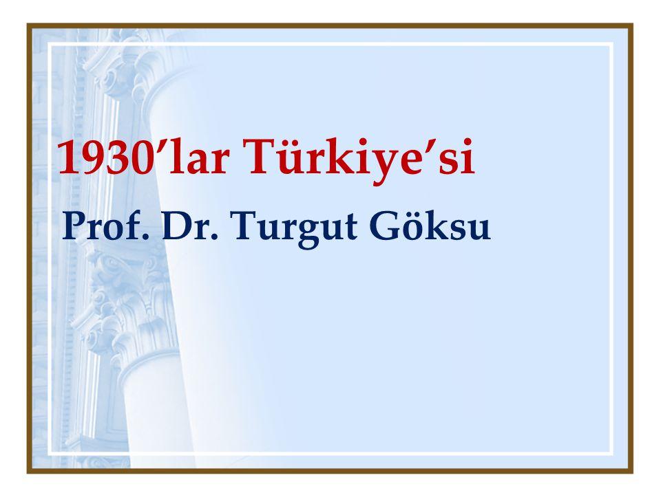 1930'lar Türkiye'si Prof. Dr. Turgut Göksu