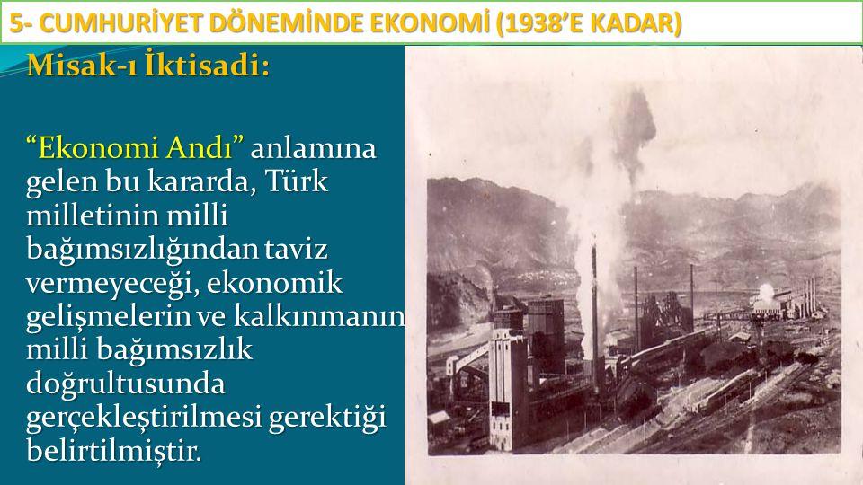 5- CUMHURİYET DÖNEMİNDE EKONOMİ (1938'E KADAR)