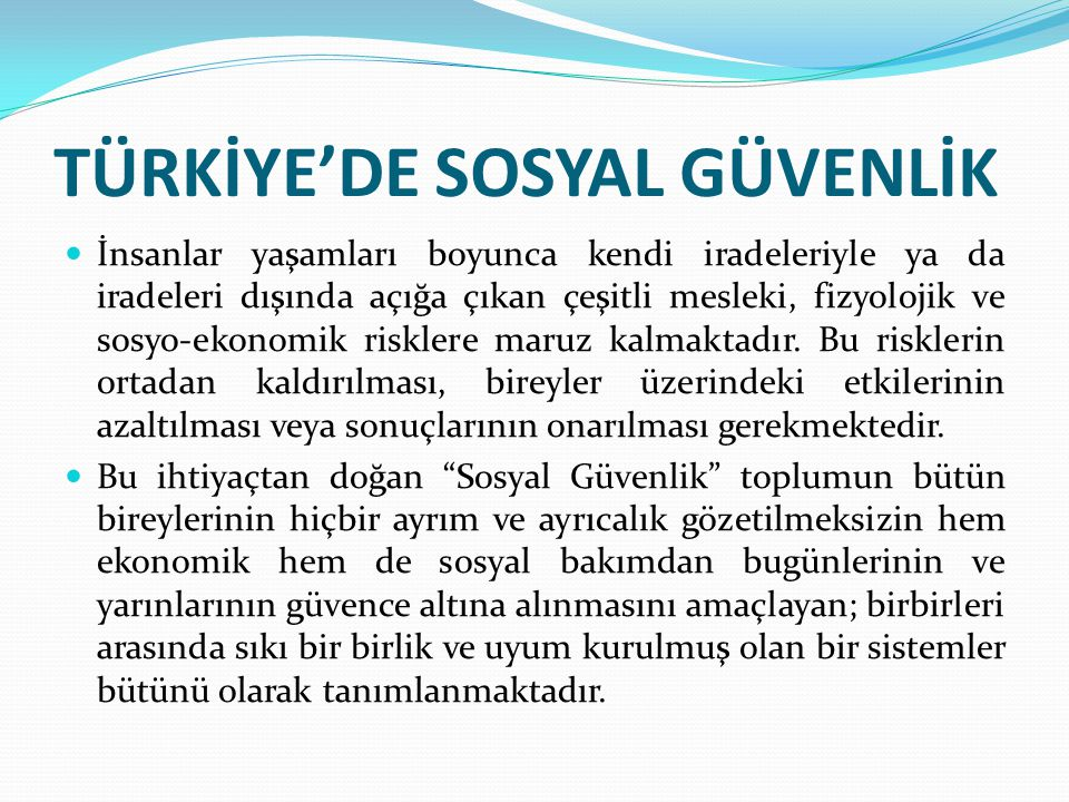 TÜRKİYE'DE SOSYAL GÜVENLİK