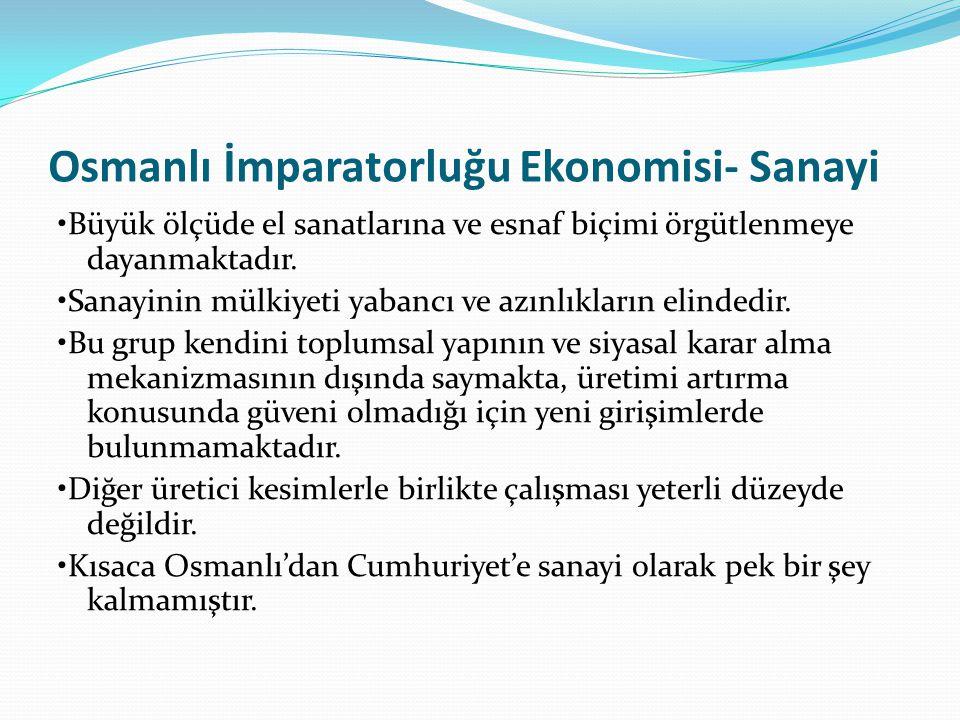 Osmanlı İmparatorluğu Ekonomisi- Sanayi