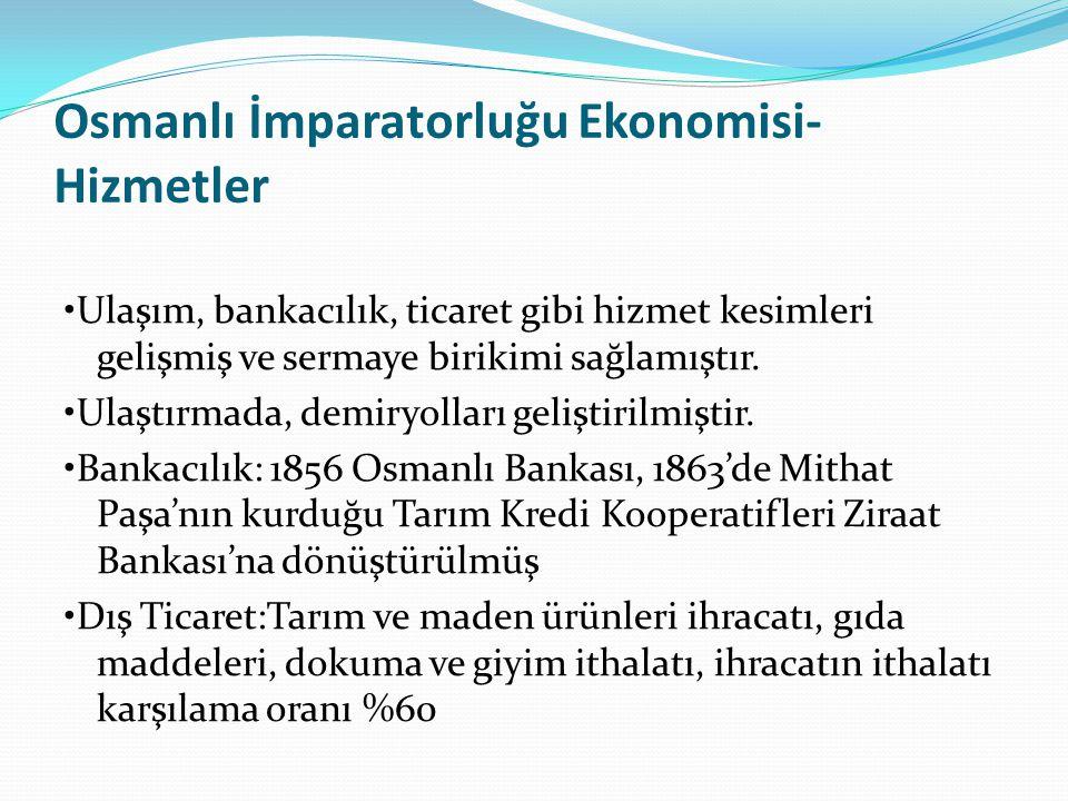 Osmanlı İmparatorluğu Ekonomisi- Hizmetler