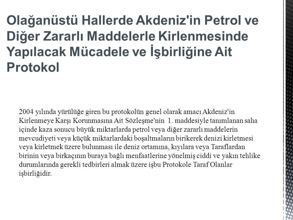 Olağanüstü Hallerde Akdeniz in Petrol ve Diğer Zararlı Maddelerle Kirlenmesinde Yapılacak Mücadele ve İşbirliğine Ait Protokol